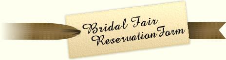 Bridal Fair Reservation Form