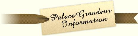 PalaceGrandeur Information